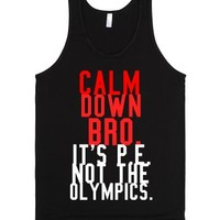 calm down bro.-Unisex Black Tank