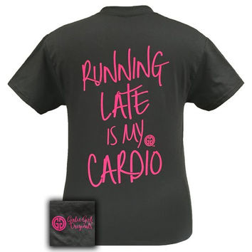 Girlie Girl Southern Originals Running Late is My Cardio T-Shirt
