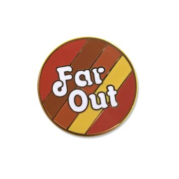 Far Out Hard Enamel Pin