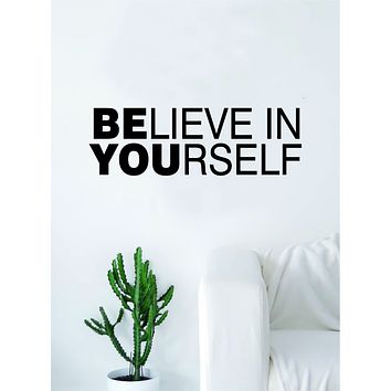 Believe in Yourself Quote Be You Decal Sticker Wall Vinyl Decor Art Living Room Bedroom Inspirational Motivational