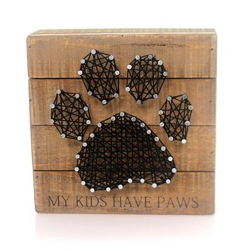 Home & Garden My Kids Have Paws Sign / Plaque