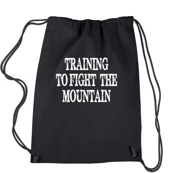 Training To Fight The Mountain GoT  Drawstring Backpack