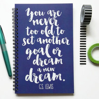 Writing journal, spiral notebook bullet journal sketchbook blank lined grid - You are never too old to set another goal or dream a new dream