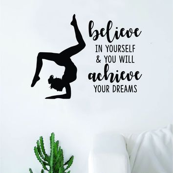 Gymnastics Believe in Yourself Quote Decal Sticker Bedroom Living Room Wall Vinyl Art Home Decor Teen Nursery Girls Dance Gym Gymnist
