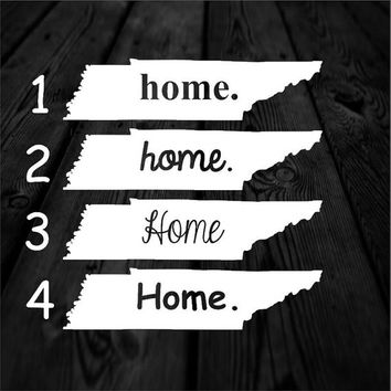 Tennessee Home Decal | Home State Decal | Tennessee Decal | Car Decal | Car Sticker | Multiple Font Choices | Homestate | 107