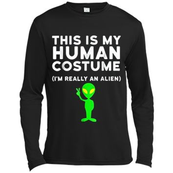 This Is My Human Costume I'm Really an Alien  Long Sleeve Moisture Absorbing Shirt