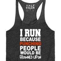 I Run Because Punching People Would Be Frowned Upon-Tank