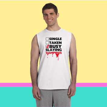 Single, Taken, Busy Slaying Vampires 1 Sleeveless T-shirt