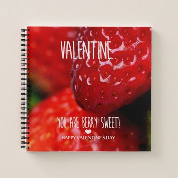 Valentine, you are berry sweet! notebook