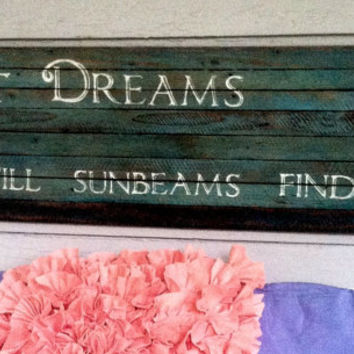 Sweet Dreams till Sunbeams find you - hand painted sign on reclaimed lath wood