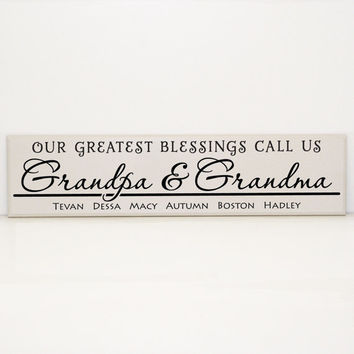 Our Greatest Blessings Call Us Grandpa & Grandpa Personalized Wood Sign - Custom Grandparents gift, Grandchildren names, Nana and Papa
