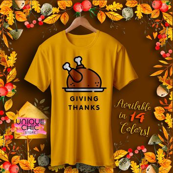 Giving Thanks Thanksgiving Day Holiday T-Shirt