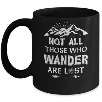 IKCKIJ3 Not All Those Who Wander Are Lost Camping Mug