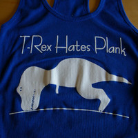BACK IN STOCK. T-Rex hates plank tank for yoga, crossfit, running and general awesomeness