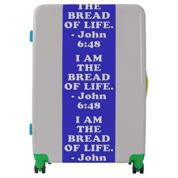 Bible verse from John 6:48. Luggage