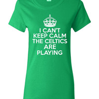 Funny I Can't Keep Calm The Celtics Are Playing T-shirt! Great Boston Celtics tshirt for any fan Available in ladies, unisex & various sizes