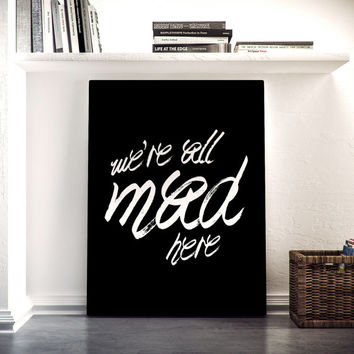 We're all mad here, Motivational poster, Printable poster, Wall art, Printable quote, Wonderland, Scandinavian poster