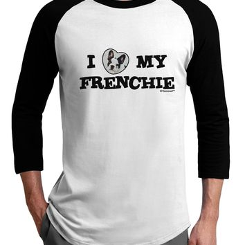 I Heart My Frenchie Adult Raglan Shirt by TooLoud
