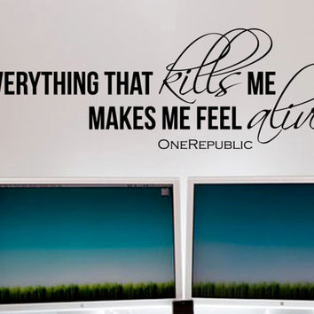 One Republic Counting Stars Lyric Inspirational Wall Decal - Everything that kills me makes me feel alive 42 x 15 inches