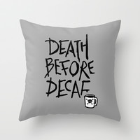 Death Before Decaf Throw Pillow by LookHUMAN