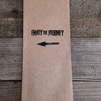 Enjoy the journey hand stamped favor bags