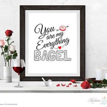 printable art You are my everything bagel printable quote valentine art print instant download art print love art prints love note bagel art
