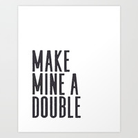 MAKE MINE A DOUBLE, Whiskey Quote,Home Bar Decor,Bar Poster,Bar Cart,Old School Print,Alcohol Sign,D Art Print by TypoHouse
