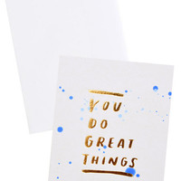 You Do Great Things Card