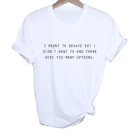I Meant To Behave Tee