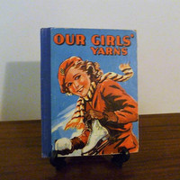 """Vintage Early 1950s Children's Book """"Our Girls' Yarns"""" - Mid Century Schoolgirls Book / Classic Literature Book For Girls / Illustrated"""