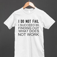 I Do Not Fail-Unisex White T-Shirt