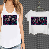 A Day To Remember Have Faith In Me For Woman Tank Top , Man Tank Top / Crop Shirt, Sexy Shirt,Cropped Shirt,Crop Tshirt Women,Crop Shirt Women S, M, L, XL, 2XL*NP*