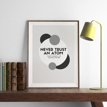 Never Trust an Atom Print | Kitchen Wall Art | Art Printable | Printable Wall Art | PDF Download | Funny Art