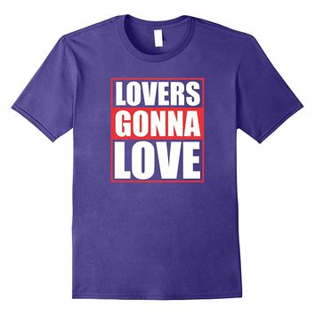 Lovers Gonna Love Valentine's Day Funny T-Shirt