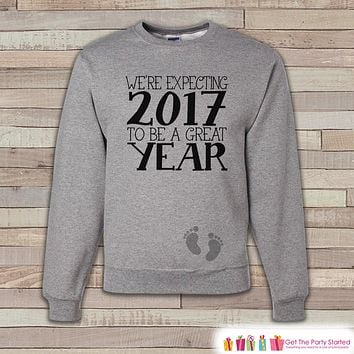 Expecting Baby Sweatshirt - Adult Crewneck - New Years Pregnancy - Pregnancy Sweatshirt - Baby Reveal - Pregnancy Announcement - 2017 Baby