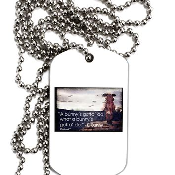 A Bunny's Gotta Do - Easter Bunny Adult Dog Tag Chain Necklace by TooLoud