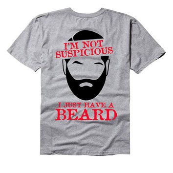 I'm not suspicious, i just have a beard - beard tee shirt