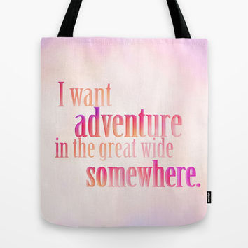 i want adventure in the great wide somewhere.. beauty and the beast inspirational quote Tote Bag by studiomarshallarts
