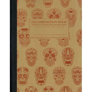 Sugar Skulls Decomposition Book: College-ruled Composition Notebook With 100% Post-consumer-waste Recycled Pages