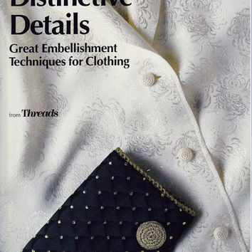 Distinctive Details - Great Embellishment Techniques for Clothing