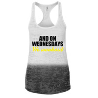 And On Wednesdays we Workout Ombre Burnout Racerback Tank - Great For Gym - Great Motivation