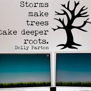 Dolly Parton Inspirational Wall Decal Monogram Quote - Storms make trees take deeper roots 32 x 17 inches