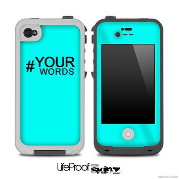 Custom YOUR HASHTAG Words Turquoise Skin for the iPhone 5 or 4/4s LifeProof Case