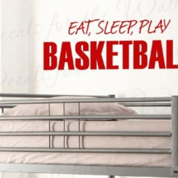 Eat Sleep Play Basketball - Boy Sports Themed Kids Room Playroom - Decorative Adhesive Vinyl Quote Art Letters, Wall Lettering Decal, Saying Decoration, Sticker Graphic Decor