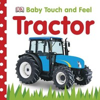 Baby Touch and Feel Tractor Book