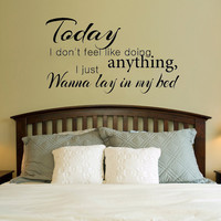"30"" Today I don't want to do anything I just wanna lay in my bed Bruno Mars Lyrics Wall Decal Sticker Art"