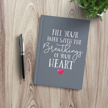 Writing Journal, Personalized Notebook, custom hardcover quote journal Blank Lined pages - Fill your paper with the Breathings of your heart