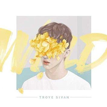 Troye Sivan - Wild EP                                                                                                                                                                    Clean Version