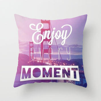 Enjoy Every Moment Throw Pillow by Pink Berry Pattern