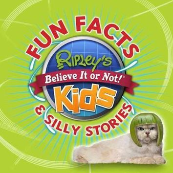 Ripley's Fun Facts & Silly Stories (Ripley's Believe It or Not! Kids)